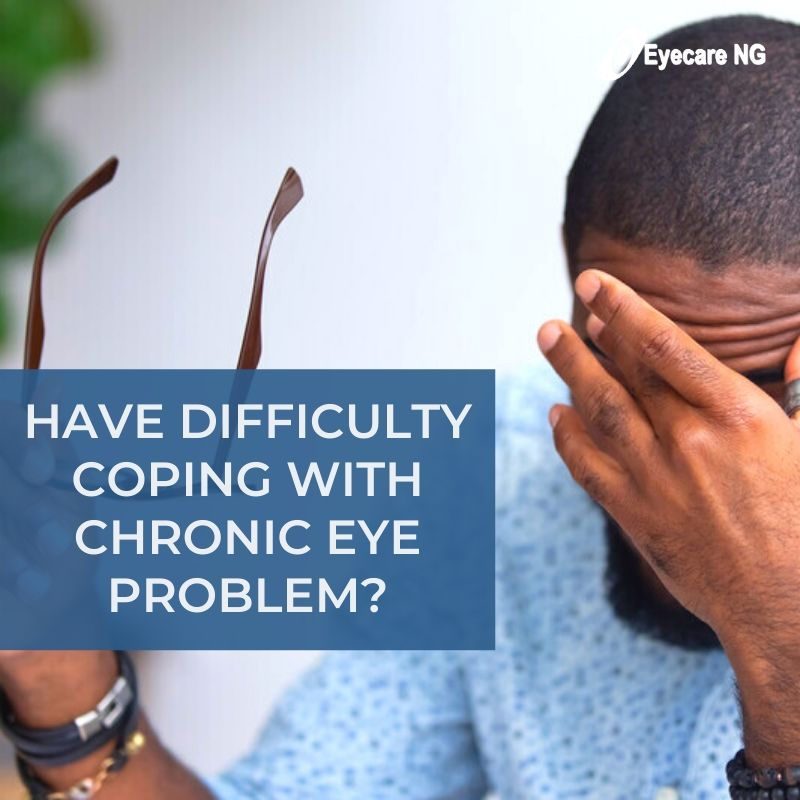 Have difficulty coping with chronic eye problems?