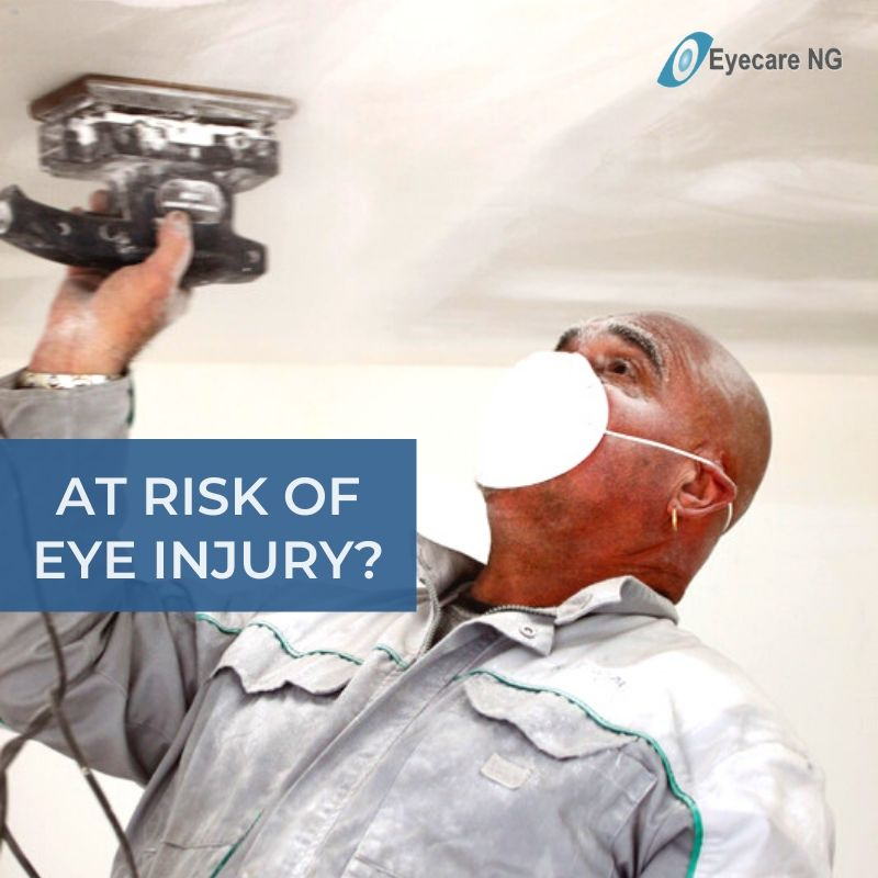 At risk of eye injury?