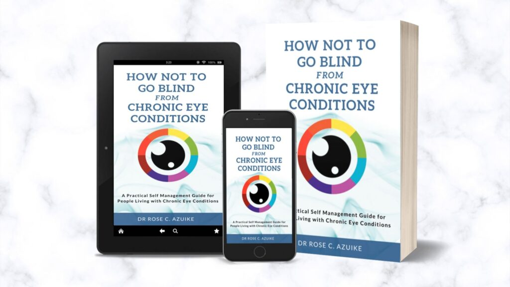 How not to go blind from chronic eye conditions: A self-management guide for people with chronic eye conditions
