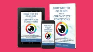 How Not to Go Blind From Chronic Eye Conditions